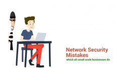 Top Network Security Mistakes Which All Small Scale Businesses Do