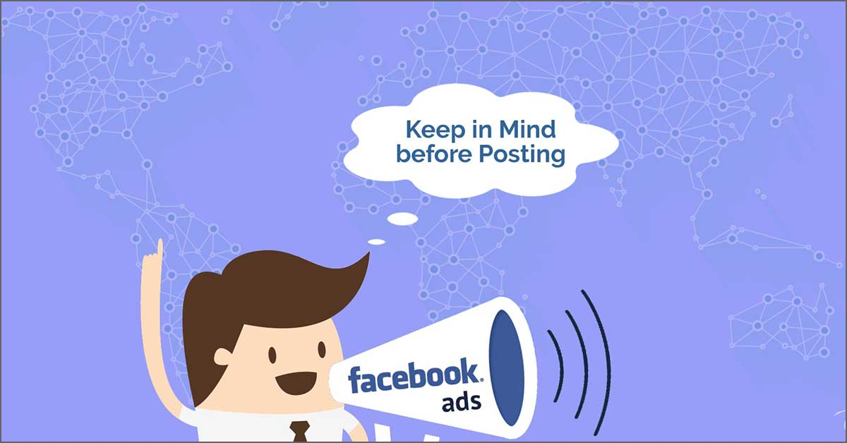 5 Things You need to Keep in Mind before Posting an Ad on Facebook