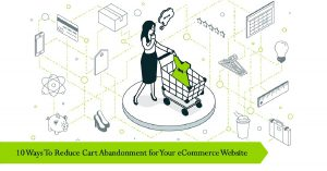 10 Ways to Reduce Cart Abandonment for Your eCommerce Website