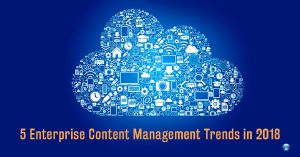 5 Enterprise Content Management Trends