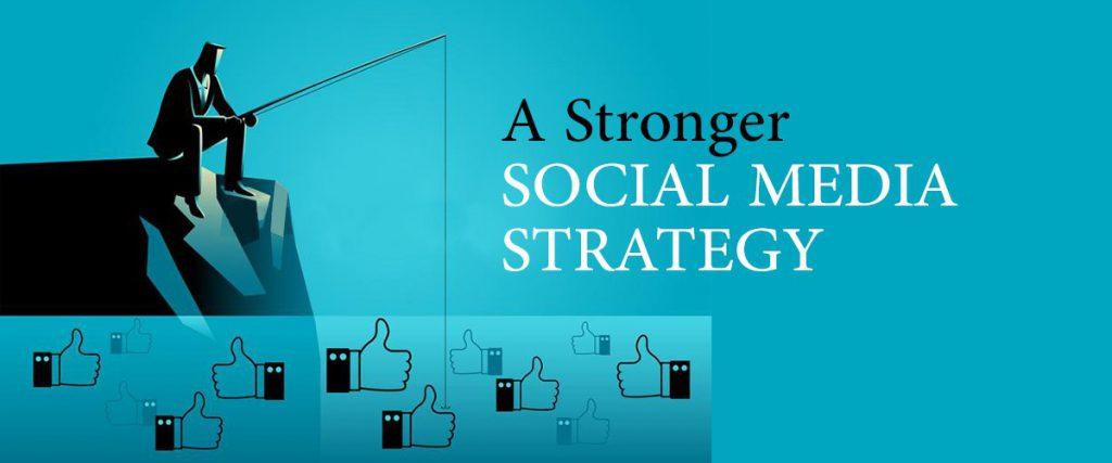 A Stronger Social Media Strategy
