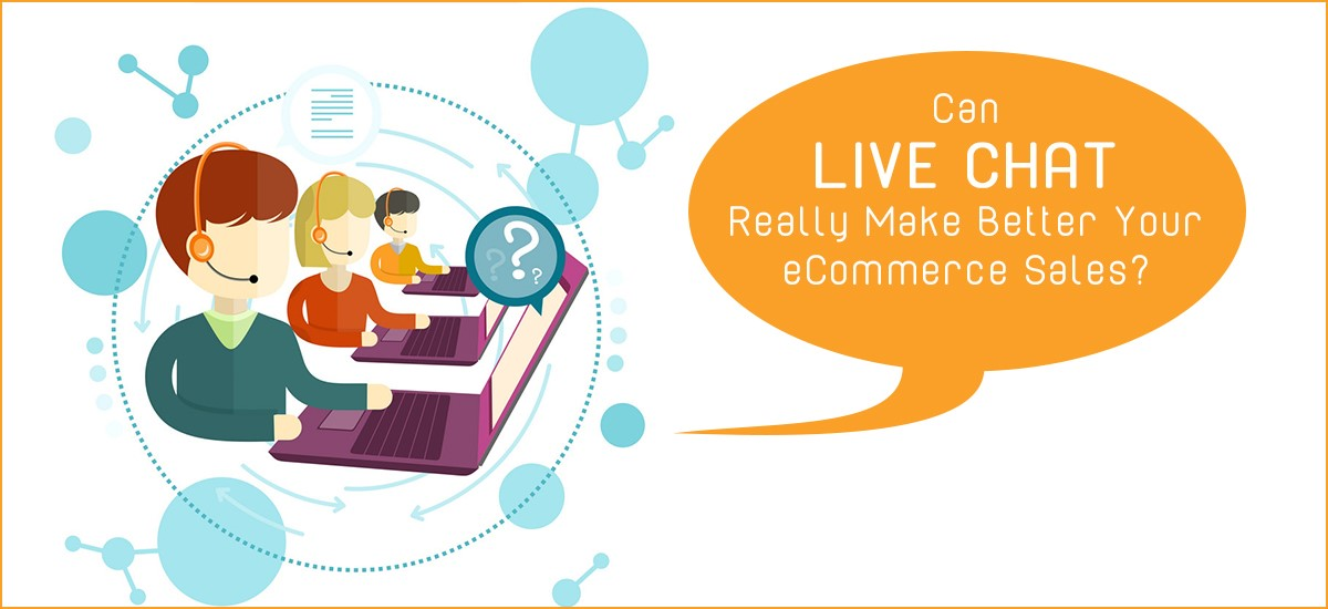 Can Live Chat Really Make Better Your eCommerce Sales