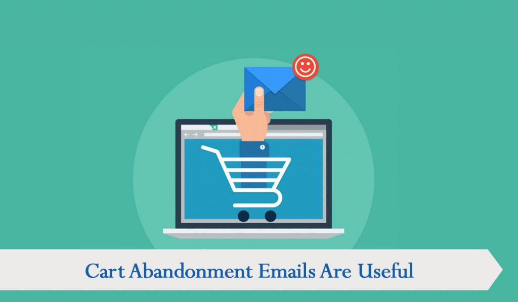 Cart abandonment emails are useful