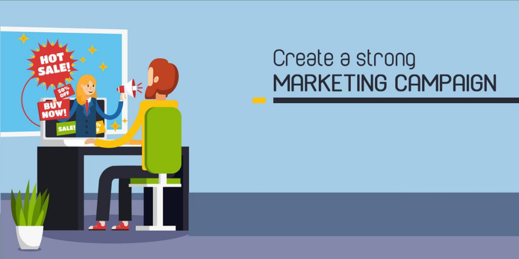 Create a strong marketing campaign