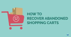 How To Recover Abandoned Shopping Carts