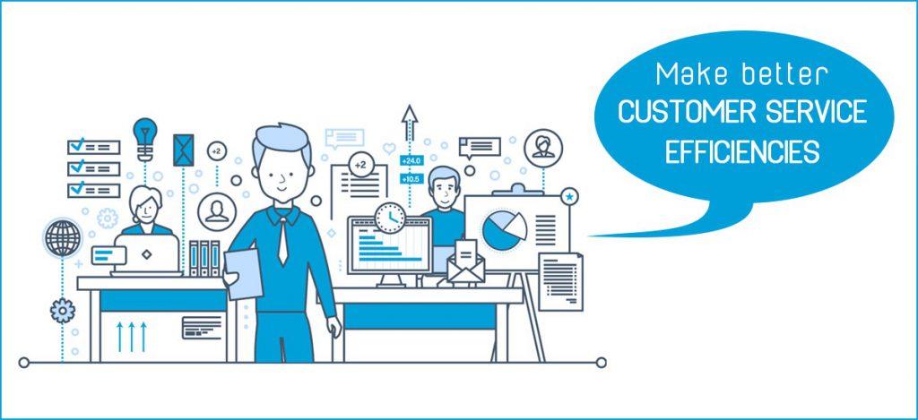Make better customer service efficiencies
