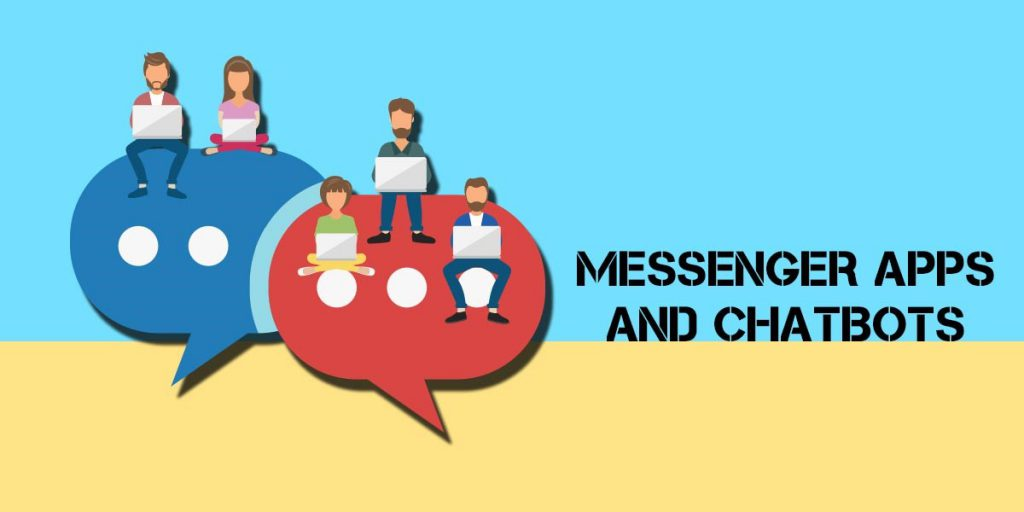 Messenger Apps and Chatbots