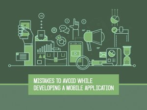 Mistakes to Avoid While Developing a Mobile Application