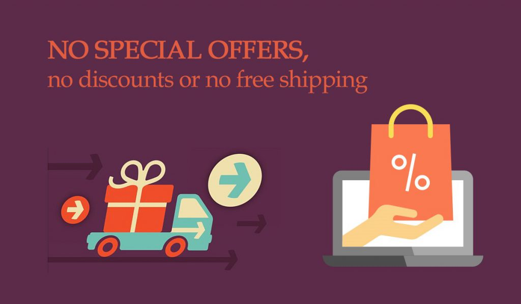 No special offers, no discounts or no free shipping