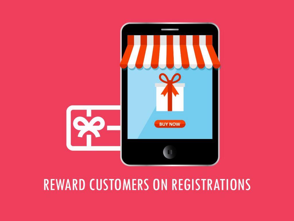 Reward customers on registrations