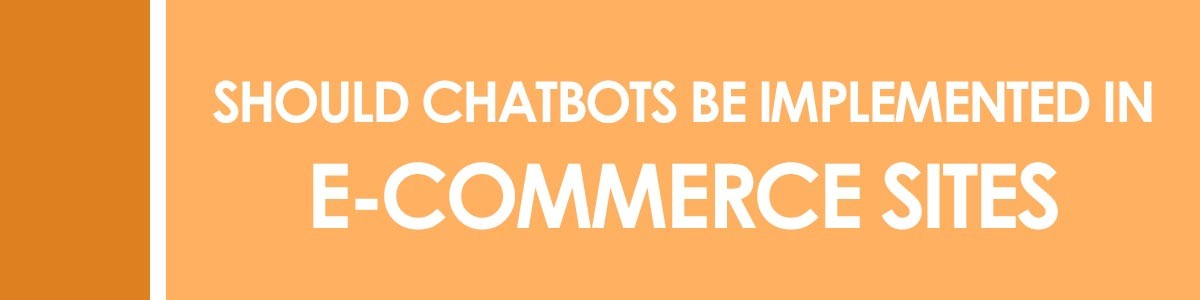 Should Chat Bots Be Implemented In eCommerce Sites