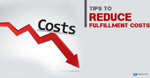 Tips to Reduce Fulfillment Costs