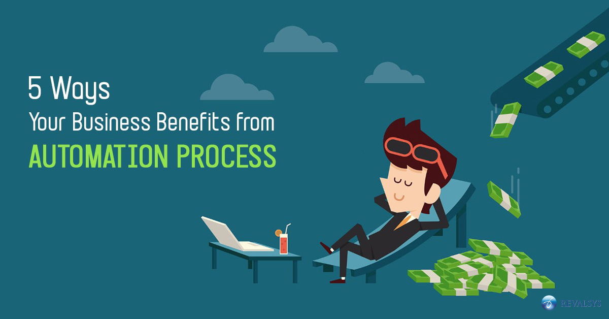 5 Ways your Business Benefits from Automation Process