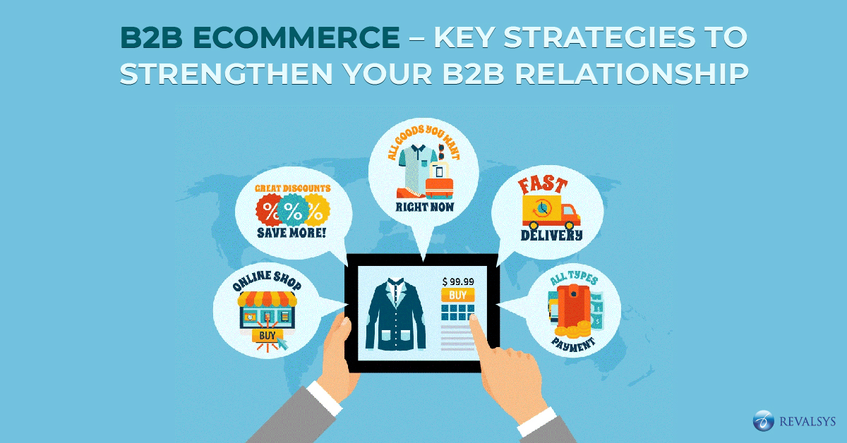 B2B eCommerce - Key Strategies to Strengthen your B2B Relationship