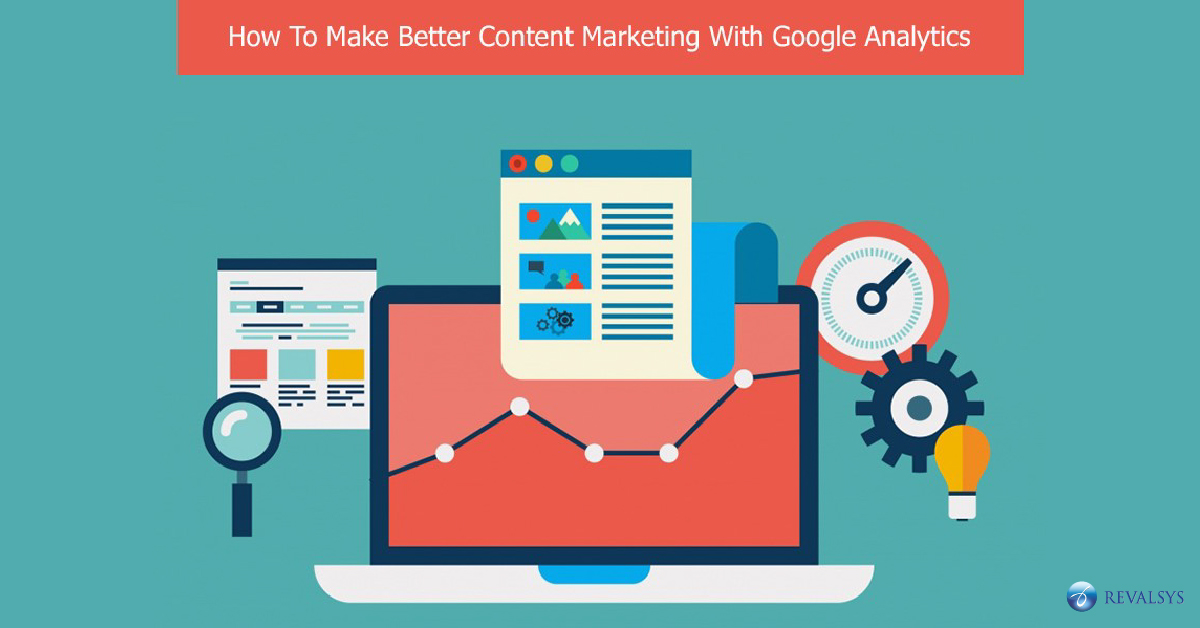 How to Make Better Content Marketing with Google Analytics