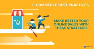 E-commerce best Practices – Make Better your Online Sales with these Strategies