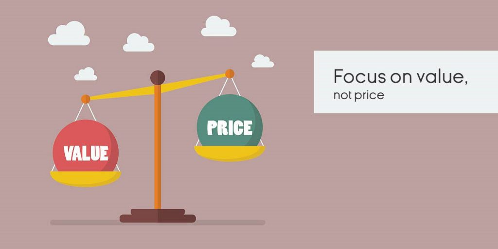 Focus on value, not price