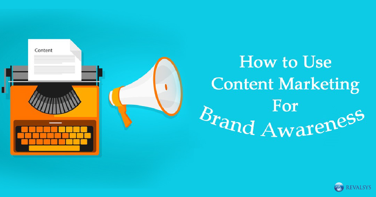 How to Use Content Marketing for Brand Awareness