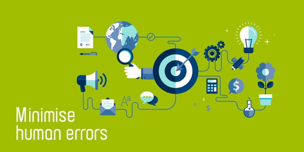 Minimise human errors
