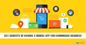 Key Benefits of Having a Mobile App for eCommerce Business
