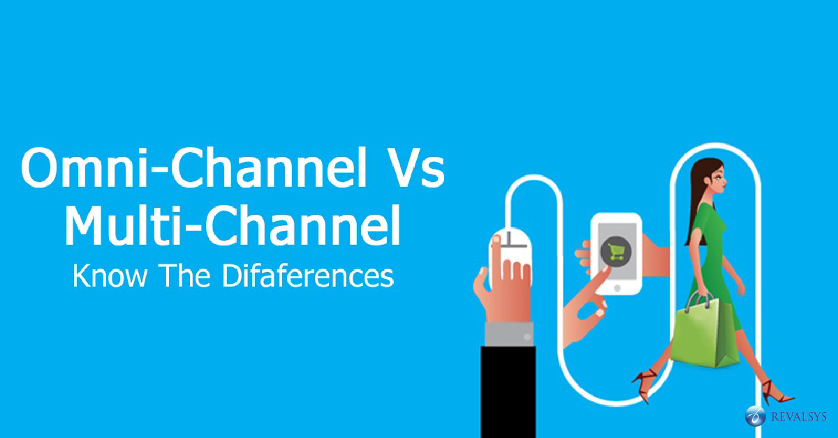 Omni-Channel Vs Multi-Channel: Know the Differences