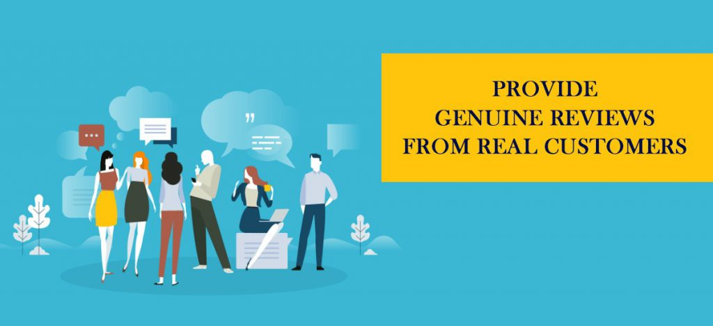 Provide genuine reviews from real customers