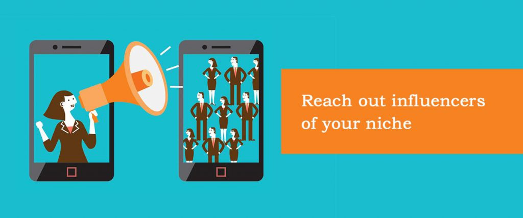 Reach out influencers of your niche