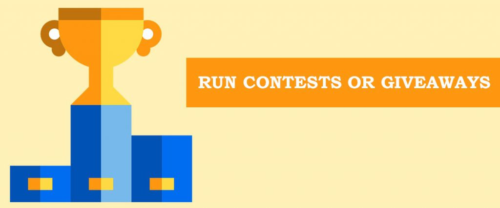 Run contests or giveaways