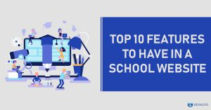 Top 10 Features to have in a School Website