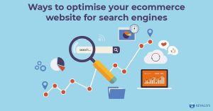 Ways to Optimise your eCommerce Website for Search Engines