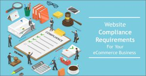 Website Compliance Requirements for Your eCommerce Business