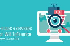 Techniques and Strategies that Will Influence eCommerce Trends in 2018