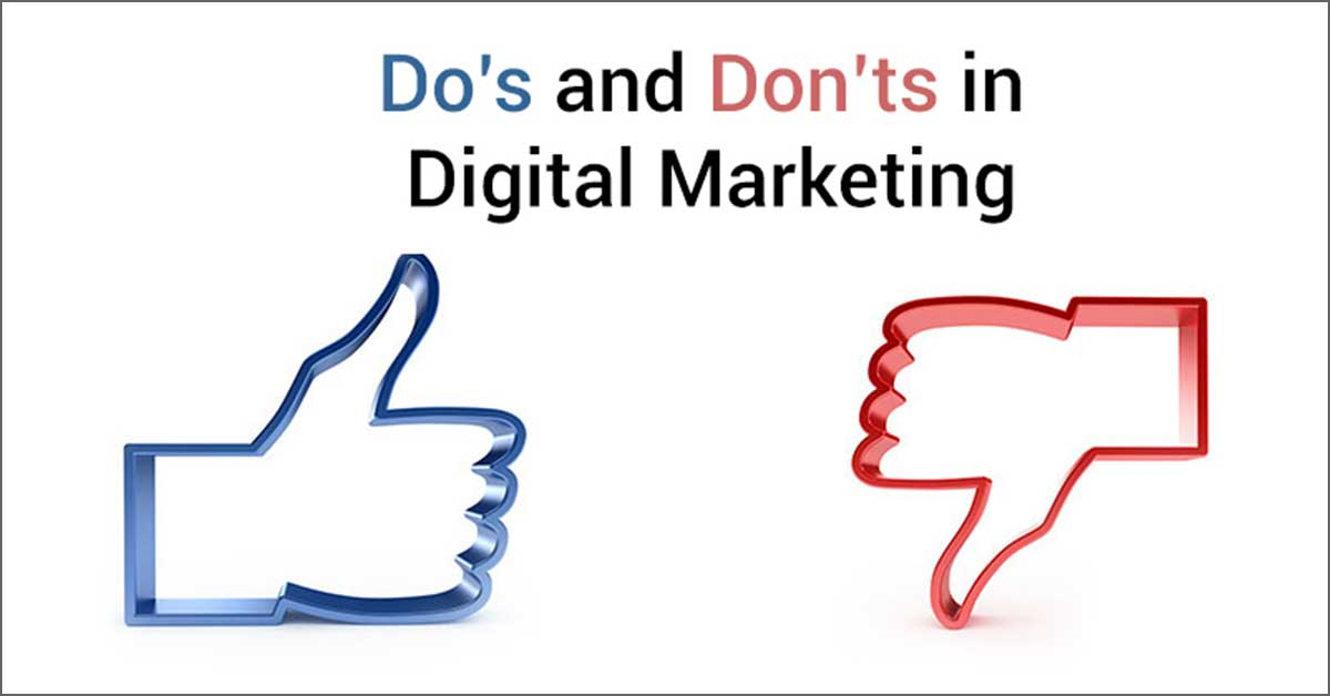 The Do's and Don'ts in Digital Marketing