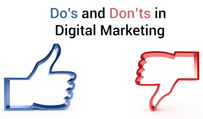 The Dos and Donts in Digital Marketing